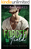 Forced to Yield: Blackmailing the Billionaire Series - Book 2