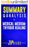 Summary & Analysis of Medical Medium Thyroid Healing: A Guide to the Book by Anthony William
