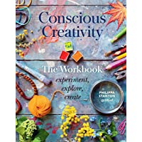 Conscious Creativity: The Workbook: experiment, explore, create