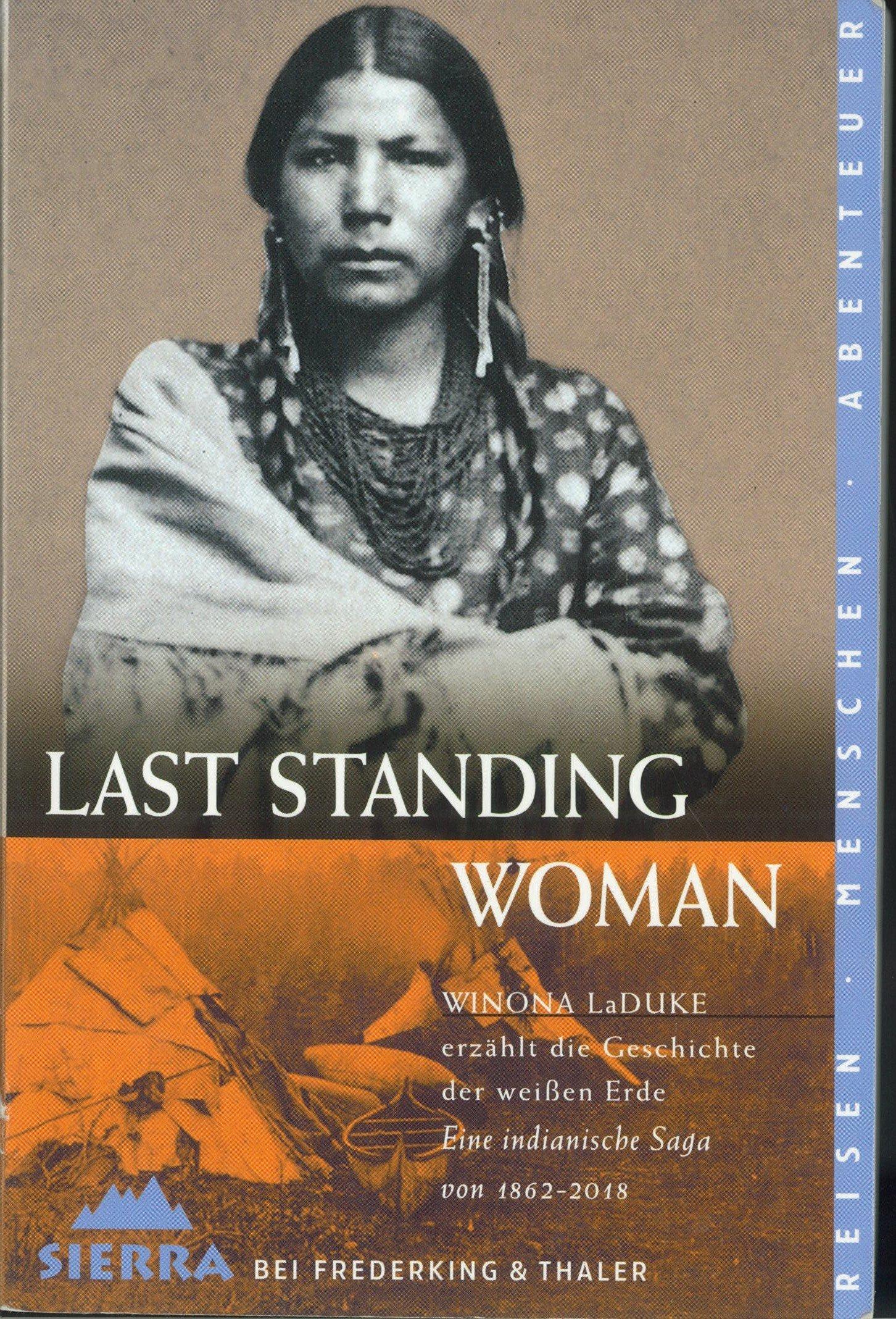 Last Standing Woman. Eine indianische Saga von 1862-2018.
