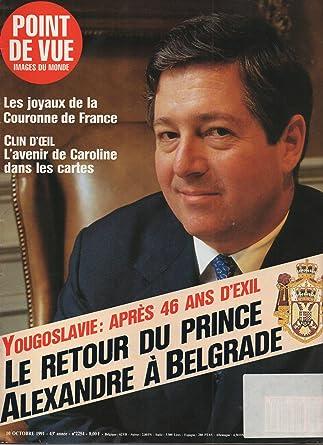 1991 French Gossip Magazine Point De Vue Images Du Monde Yougoslavie Apres 46 Ans D Exil At Amazon S Entertainment Collectibles Store