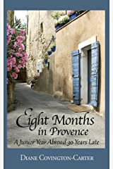 Eight Months in Provence: A Junior Year Abroad 30 Years Late Kindle Edition