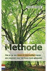De Methode: Hoe je op een leuke en eenvoudige manier een inkomen kunt opbouwen (Dutch Edition) Kindle Edition