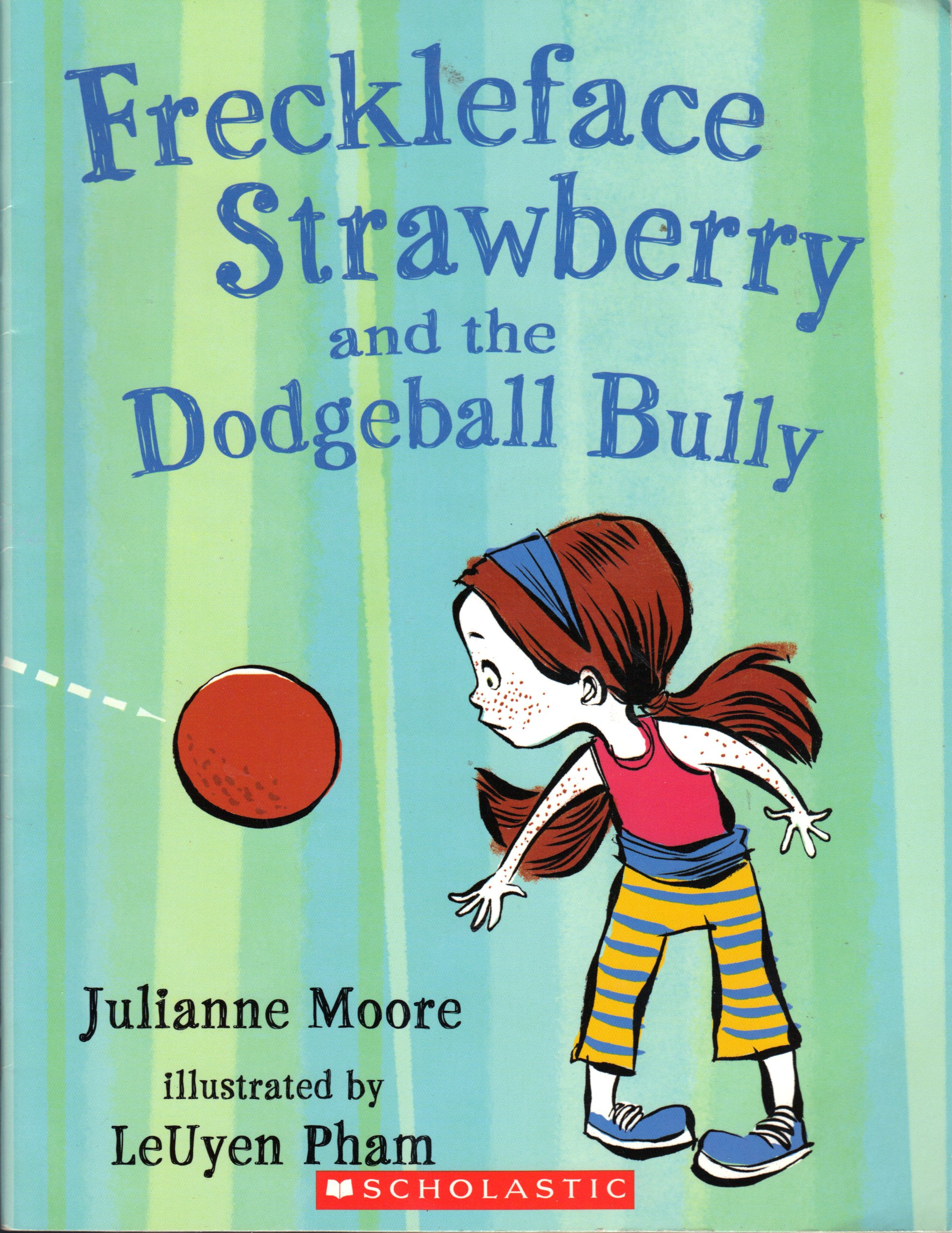 Download freckleface strawberry and the Dogeball bully pdf