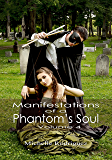 Manifestations of a Phantom's Soul, volume 4