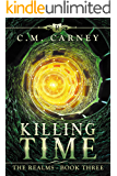 Killing Time: The Realms Book 3: (An Epic GameLit/LitRPG Fantasy Adventure)