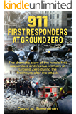 911 First Responders at Ground Zero