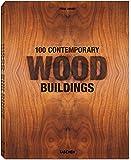 100 contemporary wood buildings. Ediz. italiana, spagnola e portoghese