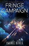 Fringe Campaign (Fringe Series Book 3)