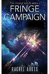 Fringe Campaign (Fringe Series Book 3) Kindle Edition