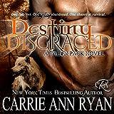 Destiny Disgraced: Talon Pack, Book 6