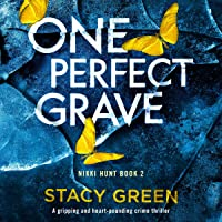 One Perfect Grave: A Gripping and Heart-Pounding Crime Thriller (Nikki Hunt, Book 2)
