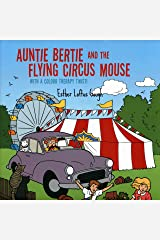 Auntie Bertie and the Flying Circus Mouse: With a Colour Therapy Twist! Audible Audiobook