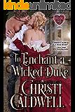 To Enchant a Wicked Duke (The Heart of a Duke Book 13)