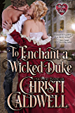 To Enchant a Wicked Duke (The Heart of a Duke Book 13)