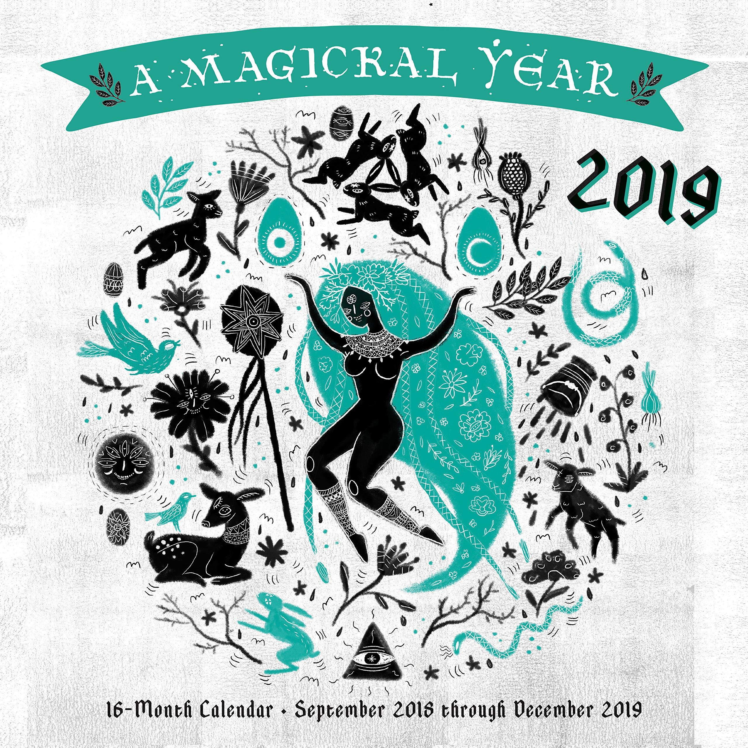 Year Calendar 2019-16 Magickal Year 2019: 16 Month Calendar   September 2018 through