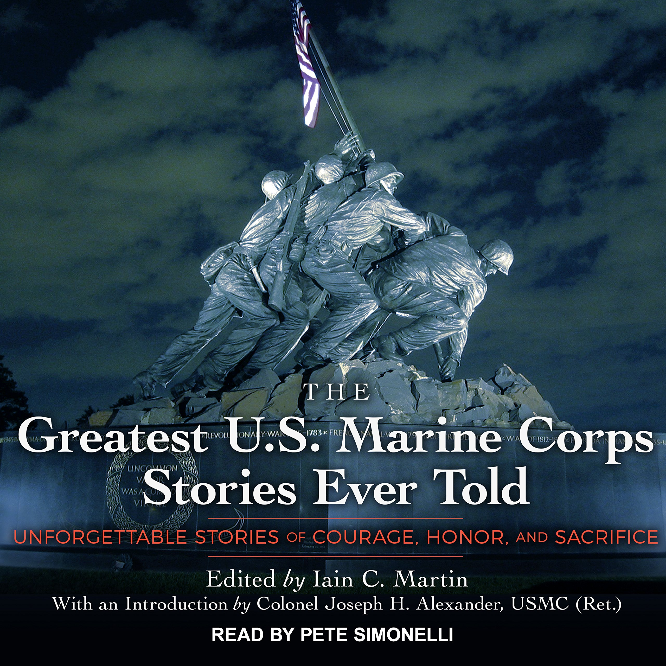 Read Online The Greatest U.S. Marine Corps Stories Ever Told: Unforgettable Stories Of Courage, Honor, And Sacrifice pdf epub