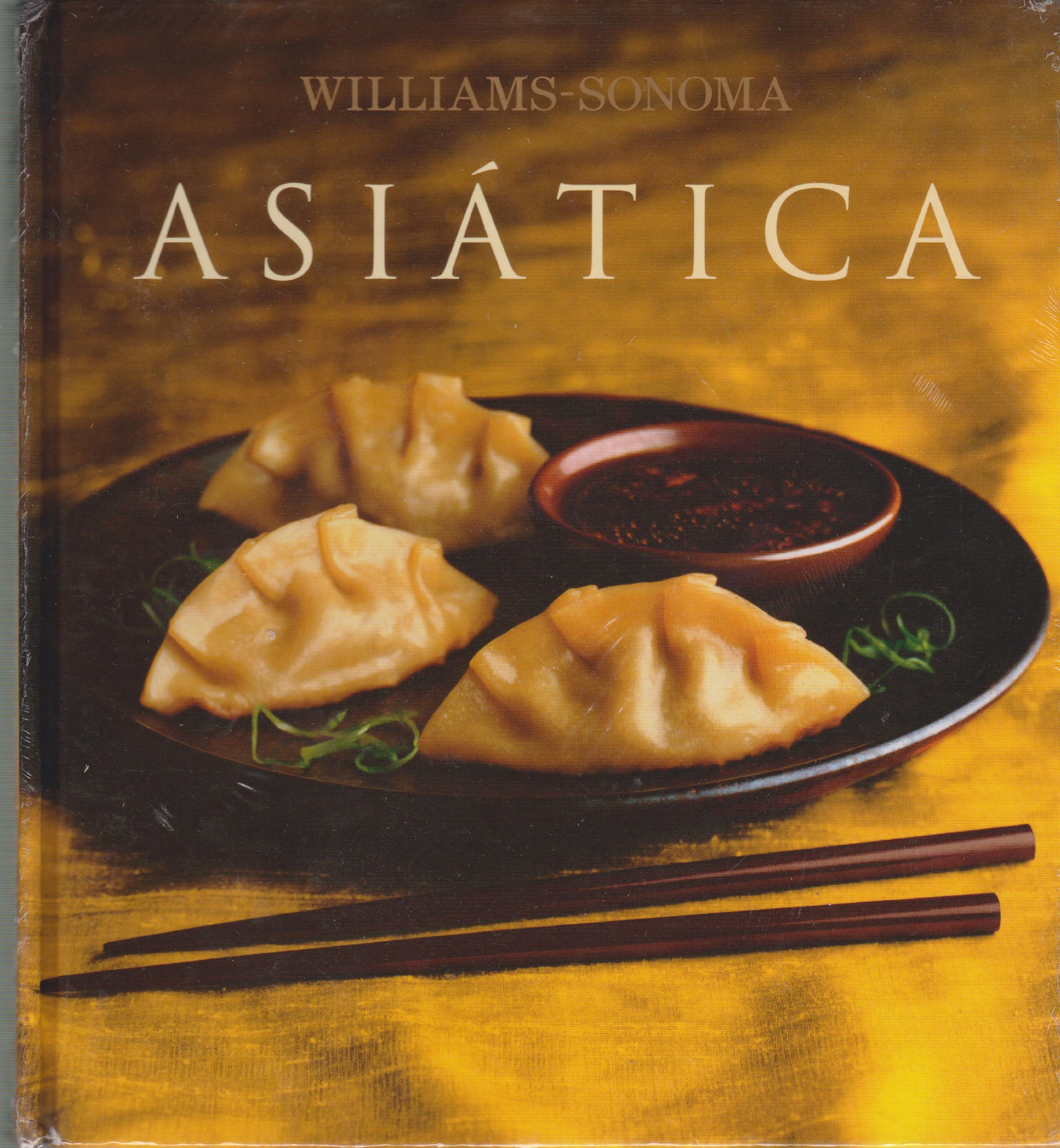 Asiatica: Asian, Spanish-Language Edition (Coleccion Williams-Sonoma) (Spanish Edition) by Brand: Degustis