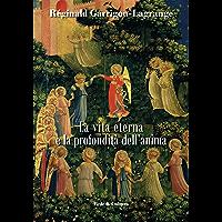 La vita eterna e la profondità dell'anima (Italian Edition)
