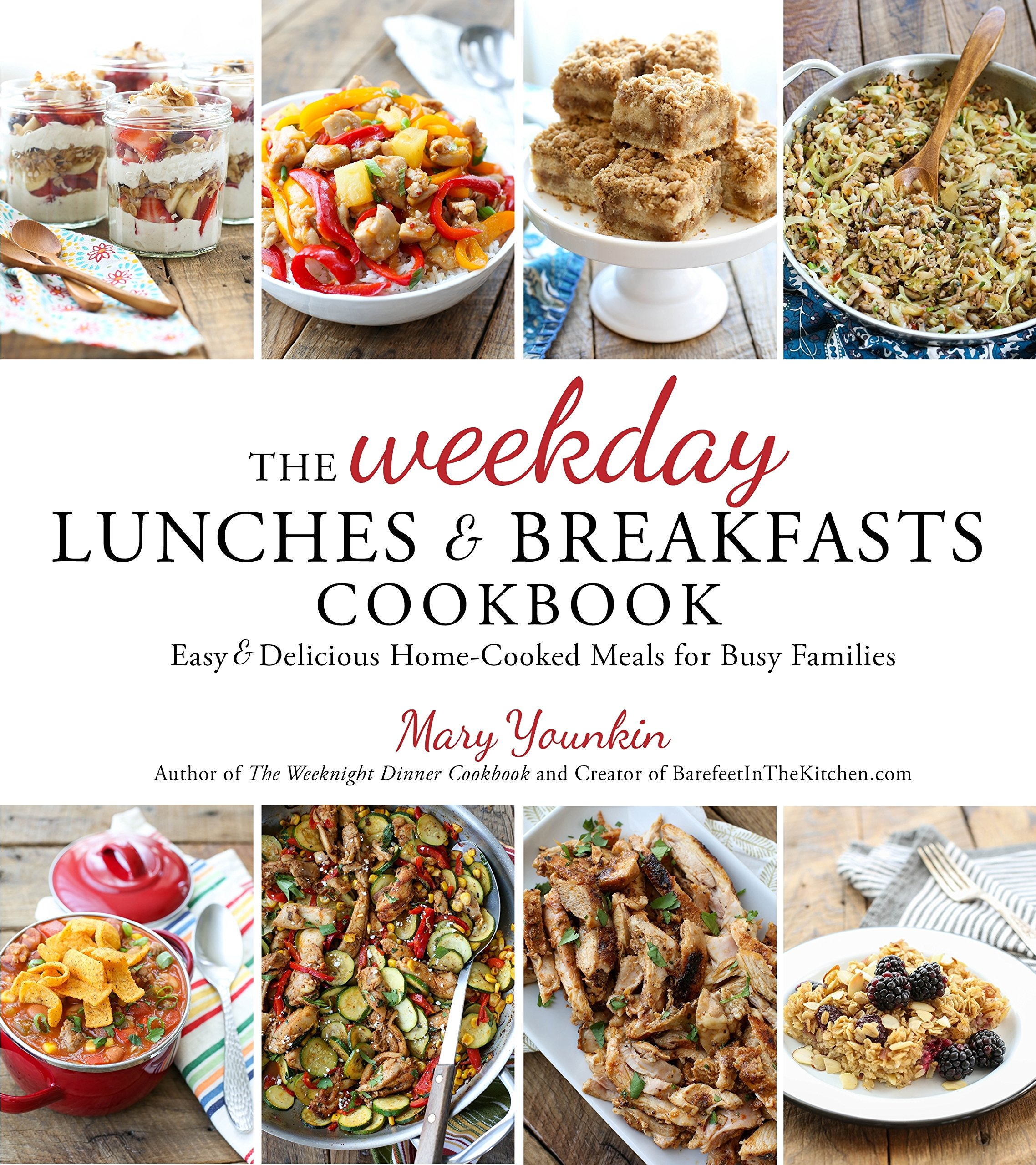 The Weekday Lunches & Breakfasts Cookbook: Easy & Delicious Home ...