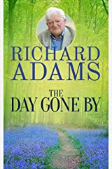 The Day Gone By: An Autobiography Kindle Edition
