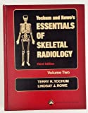 Yochum and Rowe's Essentials of Skeletal Radiology (Volume Two) Third Edition