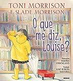 O que Me Diz, Louise?