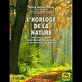 L'horloge de la nature: Prévoir le temps • Comprendre les saisons, les animaux et les plantes (Le fil vert) (French…
