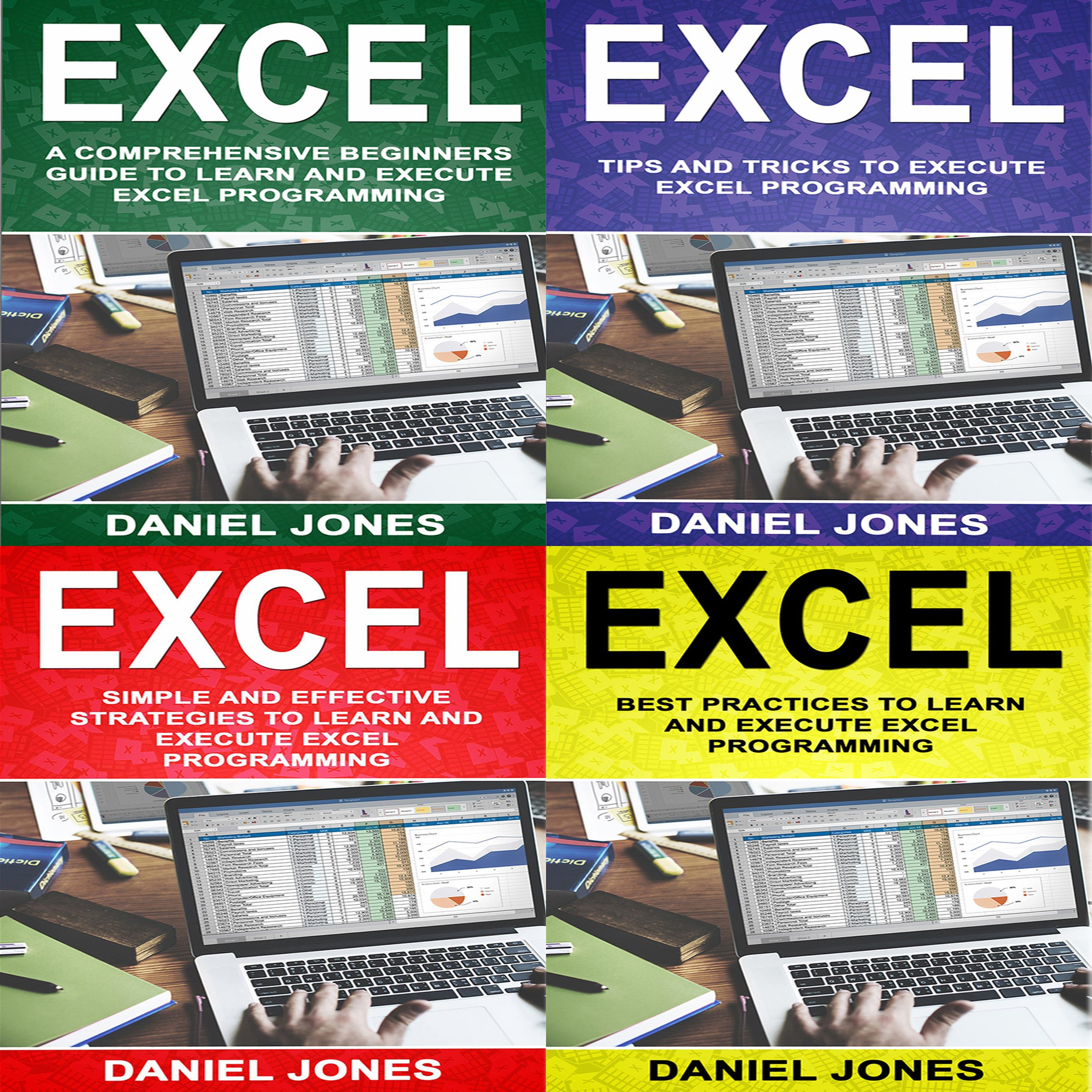 Excel: Bible of 4 Manuscripts in 1: 4 Books in 1: Beginner's Guide + Tips and Tricks + Simple and Effective Strategies + Best Practices to Learn Excel Programming Efficiently