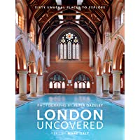 London Uncovered (New Edition): More than Sixty Unusual Places to Explore