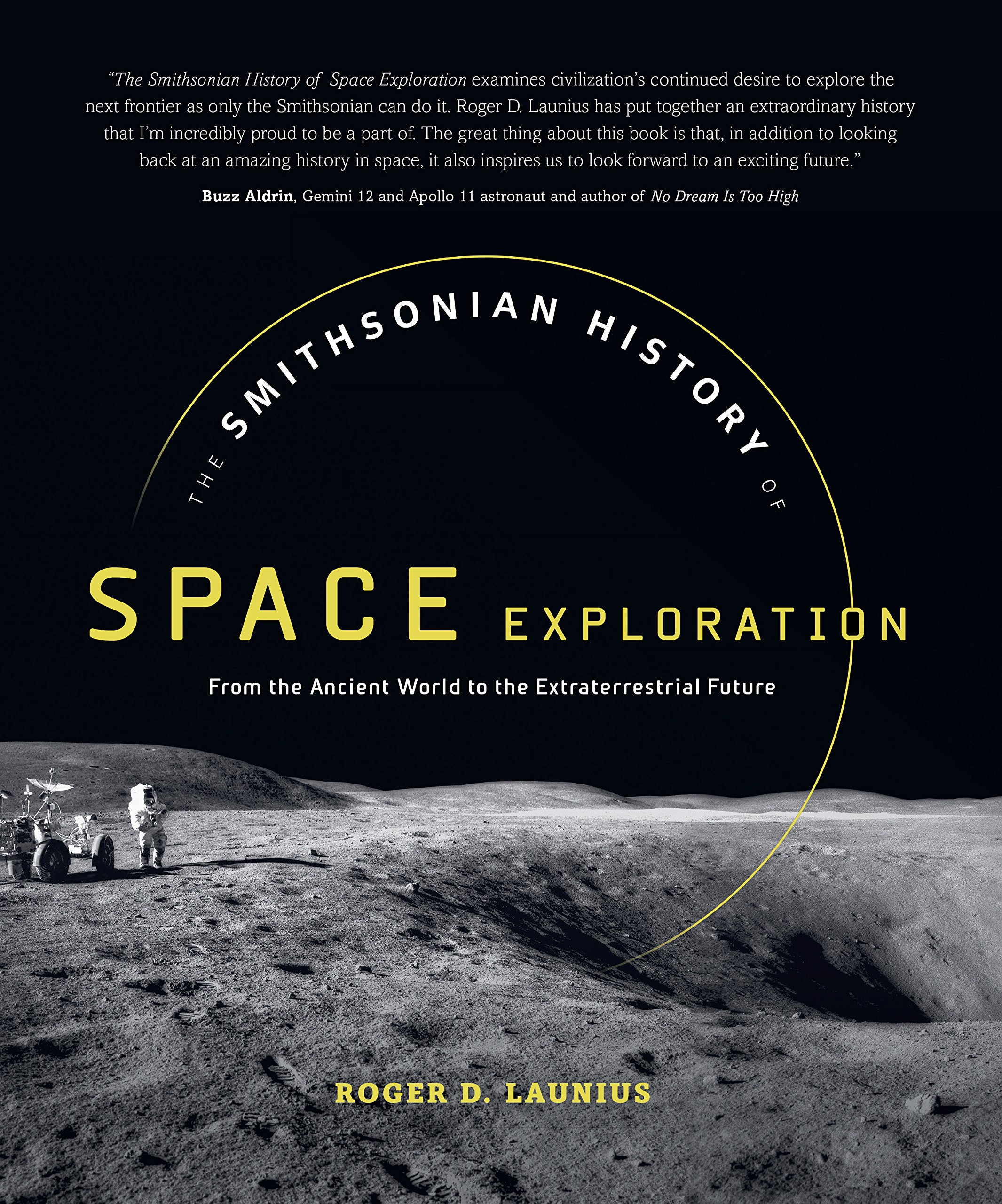 Image result for The Smithsonian History of Space Exploration: From the Ancient World to the Extraterrestrial Future