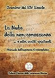 La Nube della non-conoscenza … e altri scritti spirituali : Manuale dell'aspirante Contemplativo