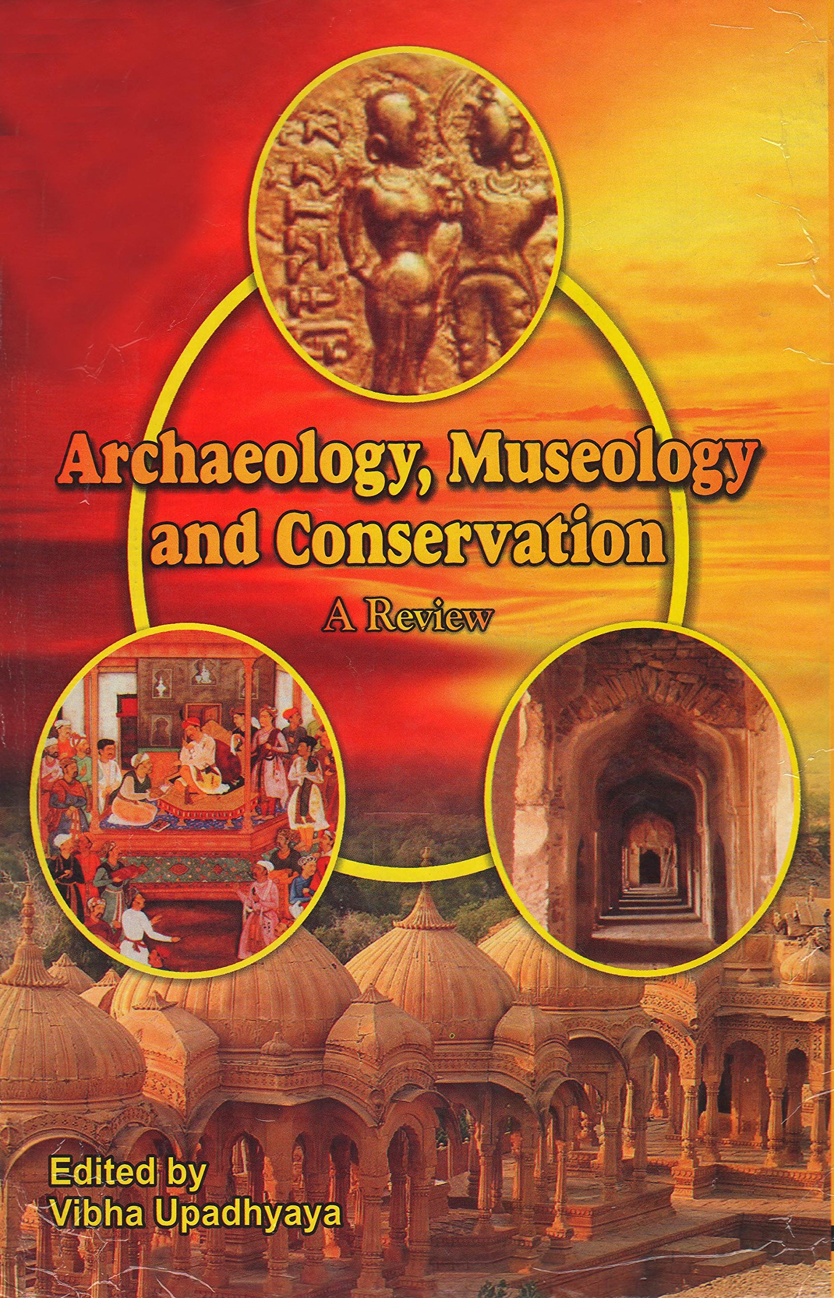 Archaeology; Museology and Conservation : A review