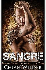 SANGRE: Night Rebels Motorcycle Club (Night Rebels MC Romance Book 6) Kindle Edition