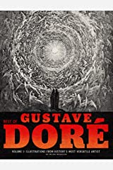 Best of Gustave Doré Volume 1: Illustrations from History's Most Versatile Artist Kindle Edition