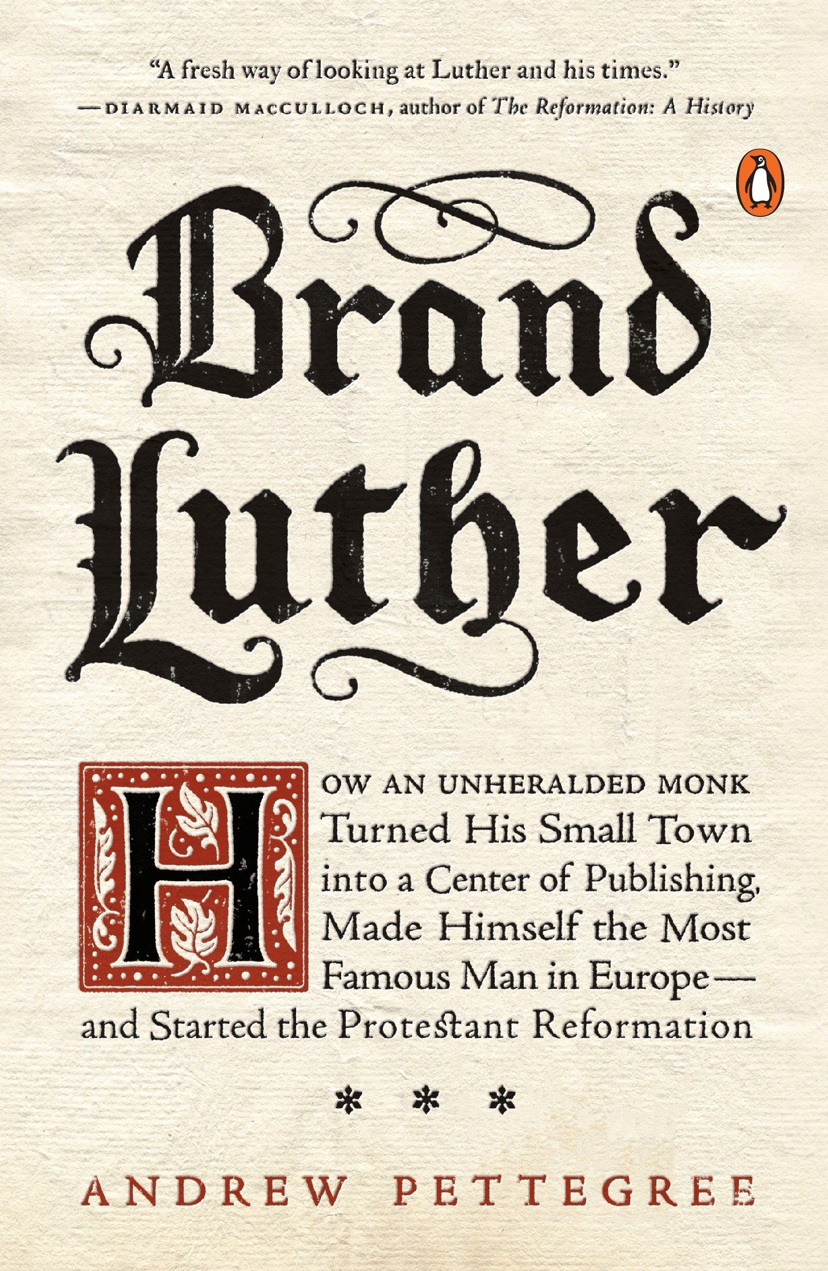 Download Brand Luther: How an Unheralded Monk Turned His Small Town into a Center of Publishing, Made Himself the Most Famous Man in Europe--and Started the Protestant Reformation ebook