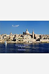 Moving to Malta: the essential guide Kindle Edition