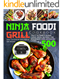 Ninja Foodi Grill Cookbook: Tasty Ultimate Ninja Foodi Grill Recipes for Beginners and Advanced Users | Easy Outdoor…