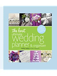 The Knot Ultimate Wedding Planner & Organizer : Worksheets, Checklists, Etiquette, Calendars, and Answers to Frequently...