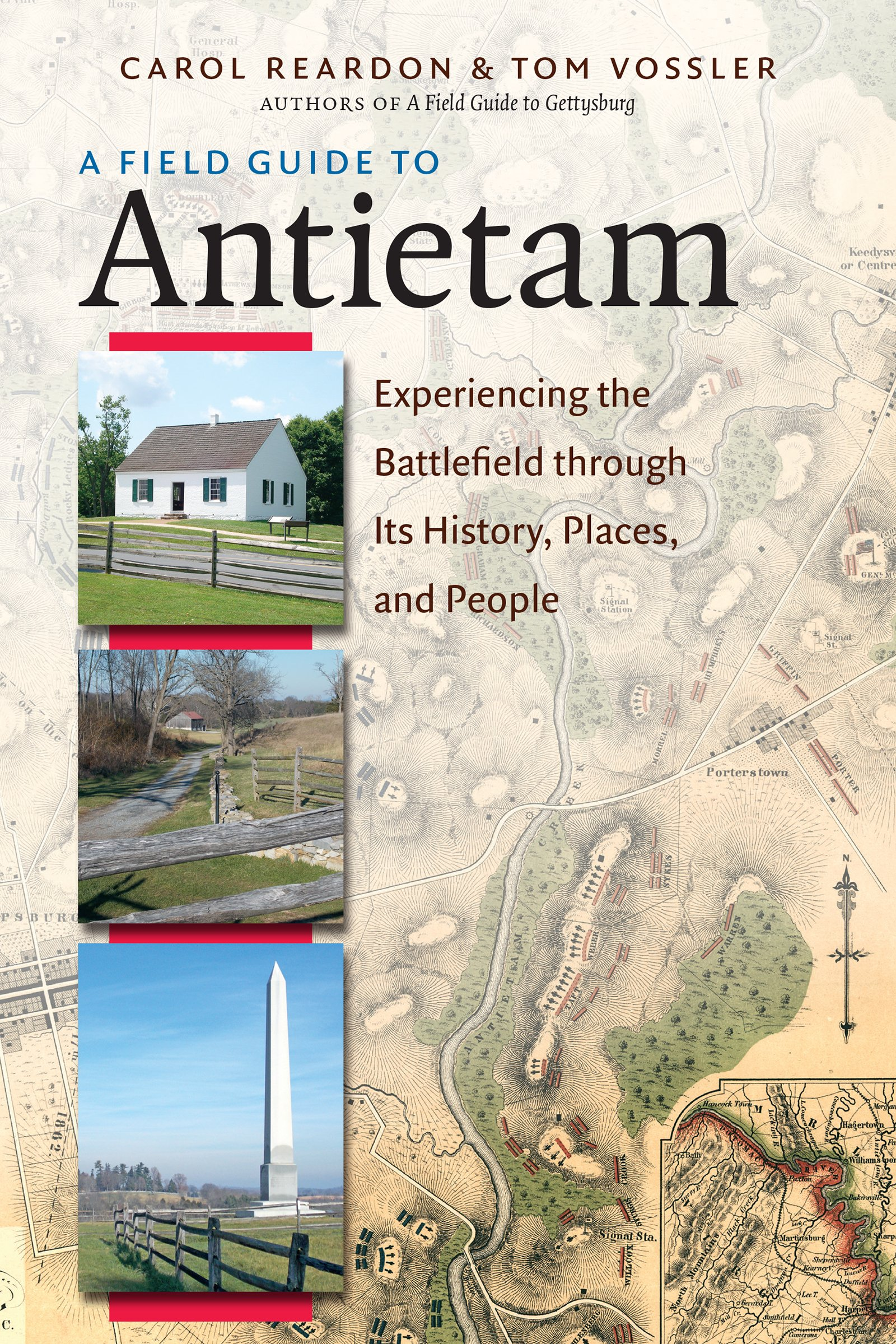 A Field Guide to Antietam: Experiencing the Battlefield through Its History, Places, and People PDF