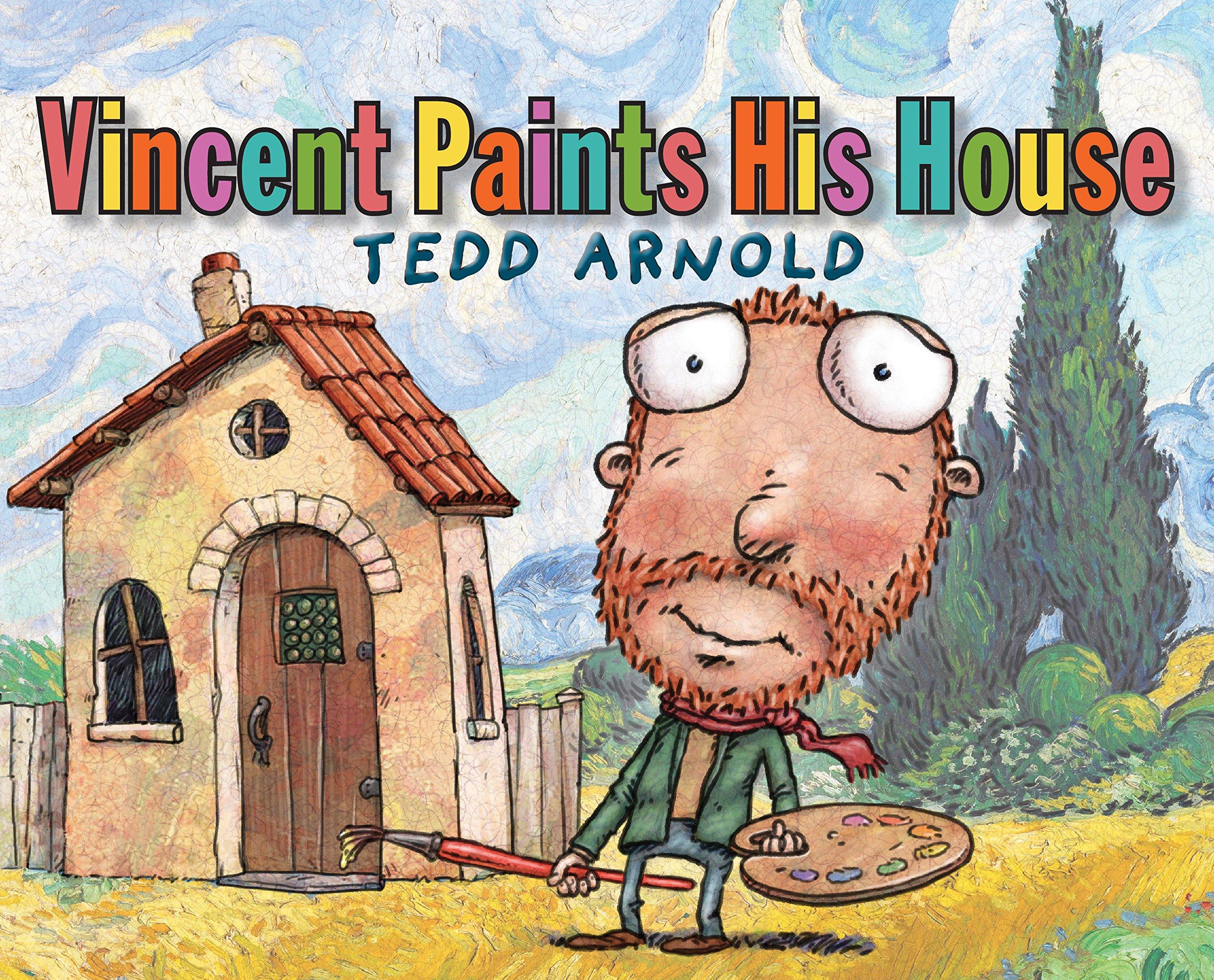 Amazon.com: Vincent Paints His House (9780823436866): Arnold, Tedd ...