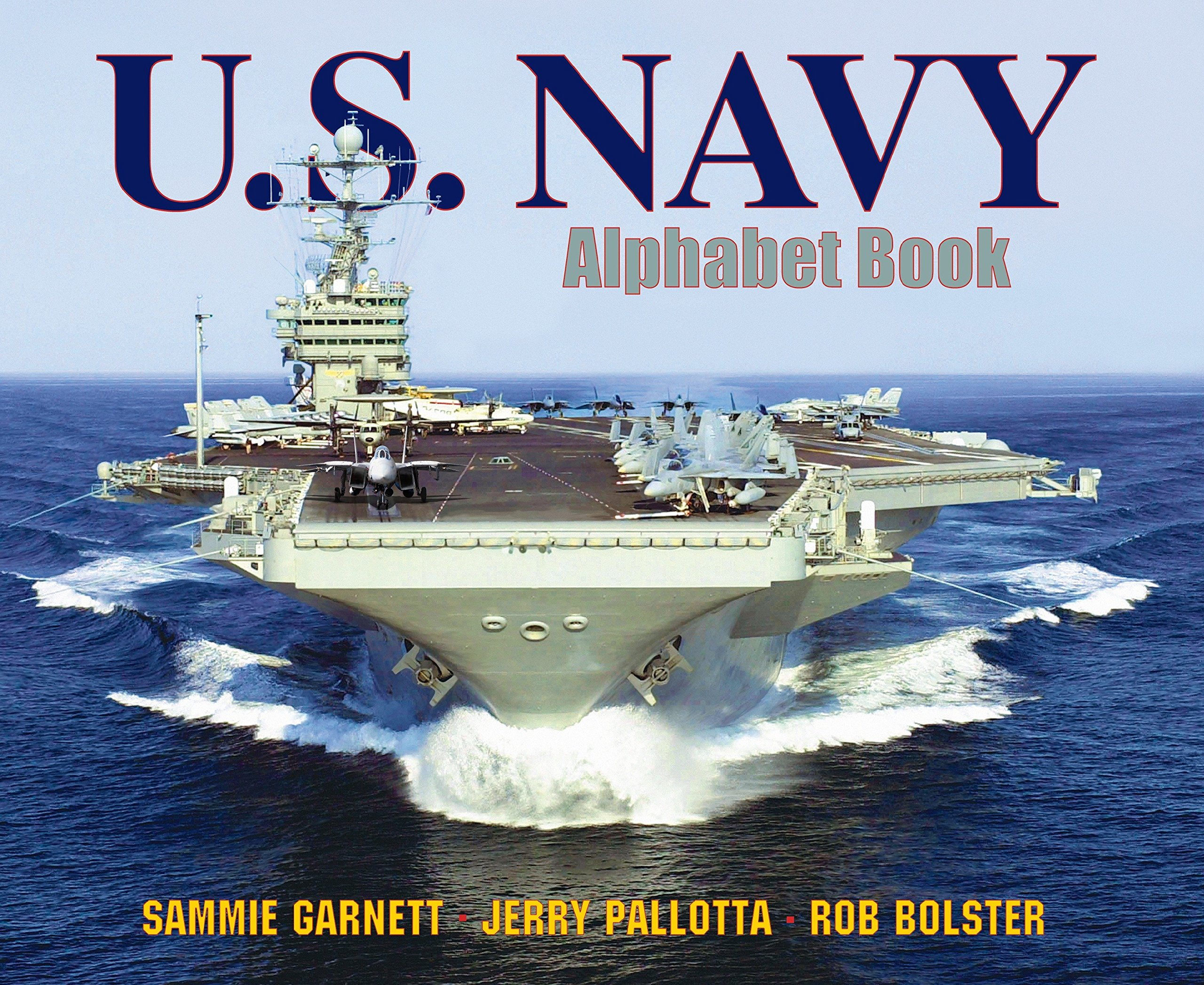 U S Navy Alphabet Book Jerry Pallotta S Alphabet Books Pallotta Jerry Garnett Sammie Bolster Rob 9781570915871 Amazon Com Books