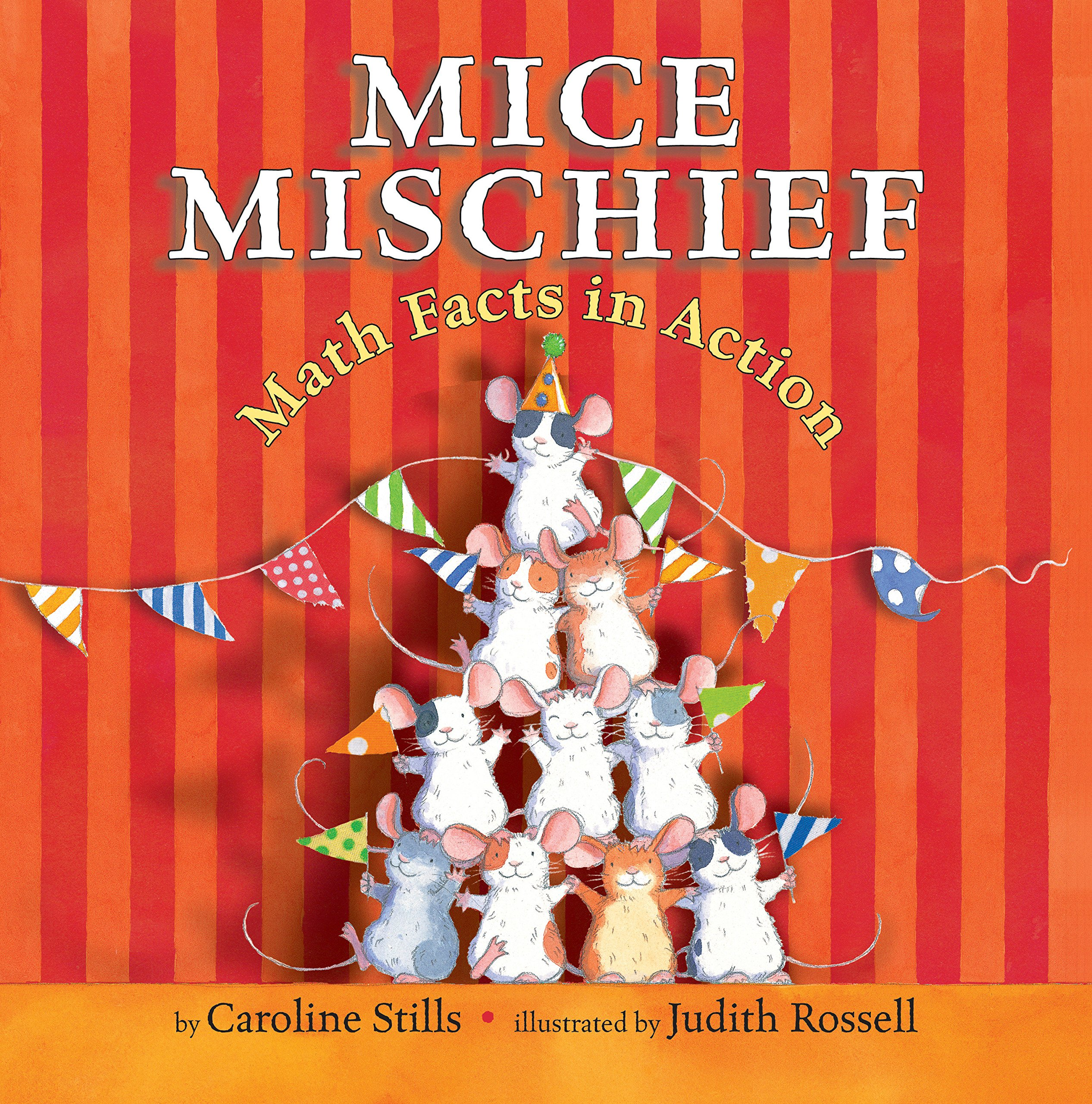 Mice Mischief: Math Facts in Action: Caroline Stills, Judith Rossell:  9780823429479: Amazon.com: Books