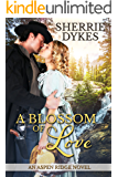 A Blossom Of Love (An Aspen Ridge Novel)