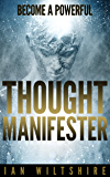 Become a Powerful Thought Manifester