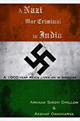 A Nazi War Criminal in India Kindle Edition