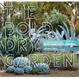 The Bold Dry Garden: Lessons from the Ruth Bancroft Garden (English Edition)