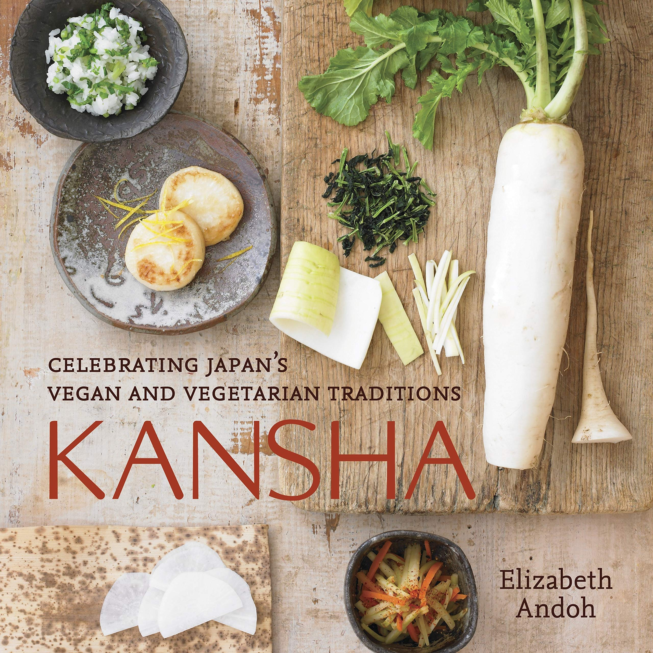Kansha Celebrating Japan S Vegan And Vegetarian Traditions A Cookbook Andoh Elizabeth 8601406505384 Amazon Com Books