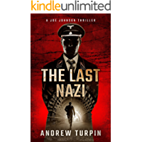 The Last Nazi: a compulsive modern thriller with historical twists (A Joe Johnson Thriller, Book 1)