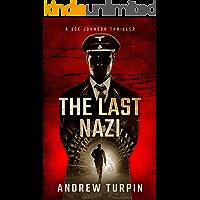 The Last Nazi: an addictive modern thriller with historical twists (A Joe Johnson Thriller, Book 1)